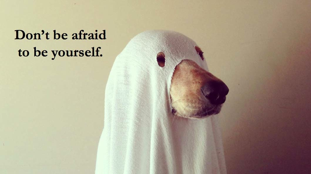 ProBlogger Tips - Don't Be Afraid to Be Yourself