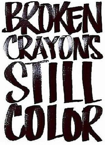 Broken crayons still colour